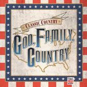 Classic Country: God, Family And Country