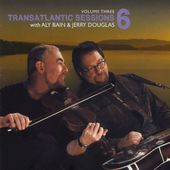 Transatlantic Sessions: Series 6, Volume 3 (Live)