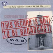This Record Is Not to Be Broadcast, Volume 2