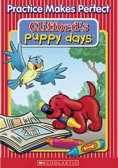 Clifford - Clifford's Puppy Days: Practice Makes