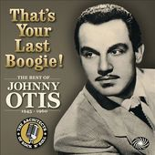 That's Your Last Boogie: The Best of Johnny Otis