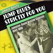 Jump Blues Strictly for You: Jamaican Sound