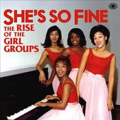 She's So Fine: The Rise of the Girl Groups (3-CD)