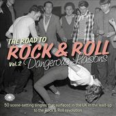 The Road to Rock & Roll, Volume 2: Dangerous