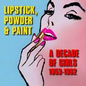 Lipstick, Powder & Paint: A Decade of Girls