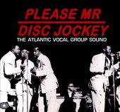 Please Mr Disc Jockey: The Atlantic Vocal Group