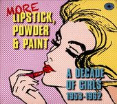More Lipstick, Powder & Paint: A Decade of Girls
