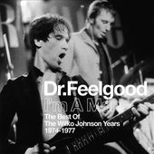 I'm A Man: Best of the Wilko Johnson Years,