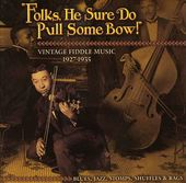 Folks, He Sure Do Pull Some Bow!: Vintage Fiddle