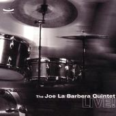 The Joe la Barbera Quintet Live