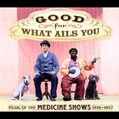 Good for What Ails You: Music of the Medicine