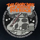 The Glory Days of Aussie Pub Rock, Vol. 1 (4-CD)