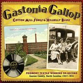 Gastonia Gallop: Cotton Mill Songs and Hillbilly