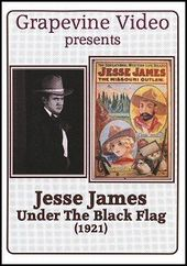 Jesse James Under the Black Flag (Silent)