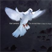 Karl Jenkins: The Armed Man: A Mass for Peace;