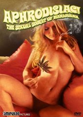 Aphrodisiac! The Sexual Secret of Marijuana (Full