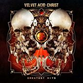 Velvet Acid Christ, Greatest Hits