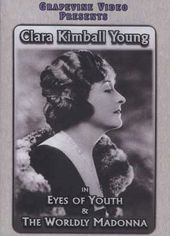 Eyes of Youth (1919) / The Worldly Madonna (1922)