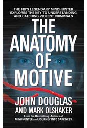 The Anatomy of Motive: The Fbi's Legendary
