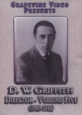 D. W. Griffith: Director - Volume 5 (1909-1910)