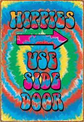 Hippies Use Side Door - Tin Sign