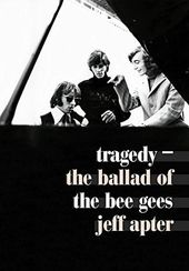 Bee Gees - Tragedy: The Ballad of the Bee Gees