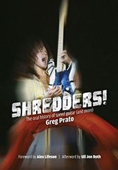 Shredders!: The Oral History Of Speed Guitar (And