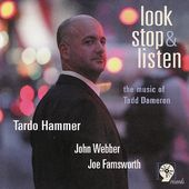 Look Stop and Listen: The Music of Tadd Dameron