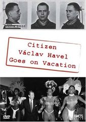 Citizen Vaclav Havel Goes on Vacation