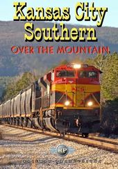Trains - Kansas City Southern: Over the Mountain