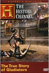 History Channel: True Story of Gladiators