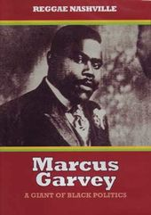 Marcus Garvey - Giant of Black Politics