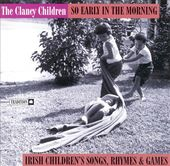 So Early in the Morning: Irish Children's Songs,