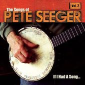 If I Had a Song: The Songs of Pete Seger, Volume 2