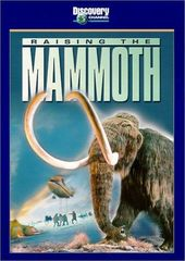 Discovery Channel - Raising the Mammoth