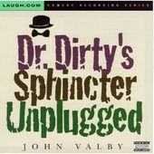 Dr. Dirty's Sphincter Unplugged