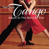 The Best Tango Album in the World, Ever! (2-CD)