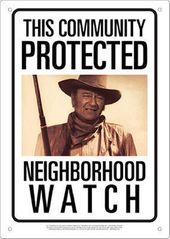 John Wayne - This Community Protected - Tin Sign