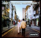 (What's The Story) Morning Glory? (3-CD Deluxe