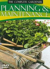 The Complete Gardener - Planning and Maintenance
