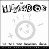 We Got the Neutron Bomb: Weird World, Volume 2