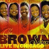 The Brown Sisters Live In Chicago