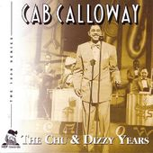 The Chu & Dizzy Years (2-CD)