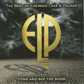 Come and See the Show: The Best of Emerson, Lake