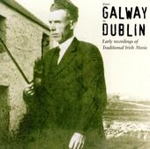 From Galway to Dublin: Early Recordings of Irish