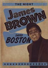 James Brown - The Night James Brown Saved Boston