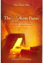 The Secret Piano: From Mao's Labor Camps to
