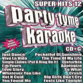 Party Tyme Karaoke: Super Hits, Volume 12