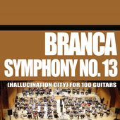 Symphony No. 13 (Hallucination City) for 100