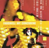 Farewell My Concubine: Film Music Classics From